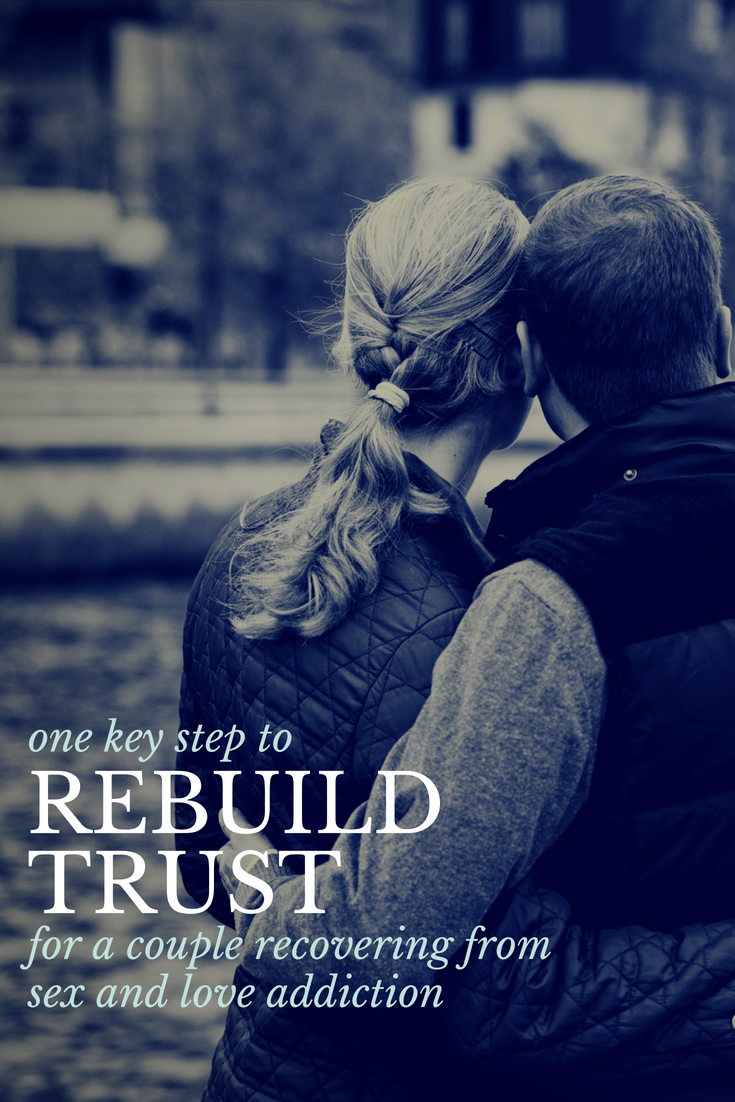pinterest_one_key_step_to_rebuild_trust_for_a_couple_recovering_from_sex_and_love_addiction_restored_hope_counseling_therapy_novi_ann_arbor_michigan_christian.png