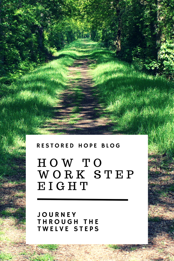 pinterest_how_to_work_step_eight_journey_through_the_twelve_steps_restored_hope_counseling_therapy_ann_arbor_novi_michigan_christian_sex_love_addiction.png