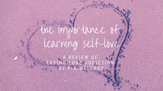 The Importance Of Learning Self Love A Review Of Facing Love