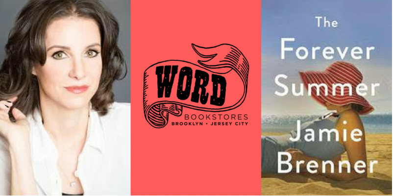 For more information: http://www.wordbookstores.com/event/jamie-brenner-presents-forever-summer