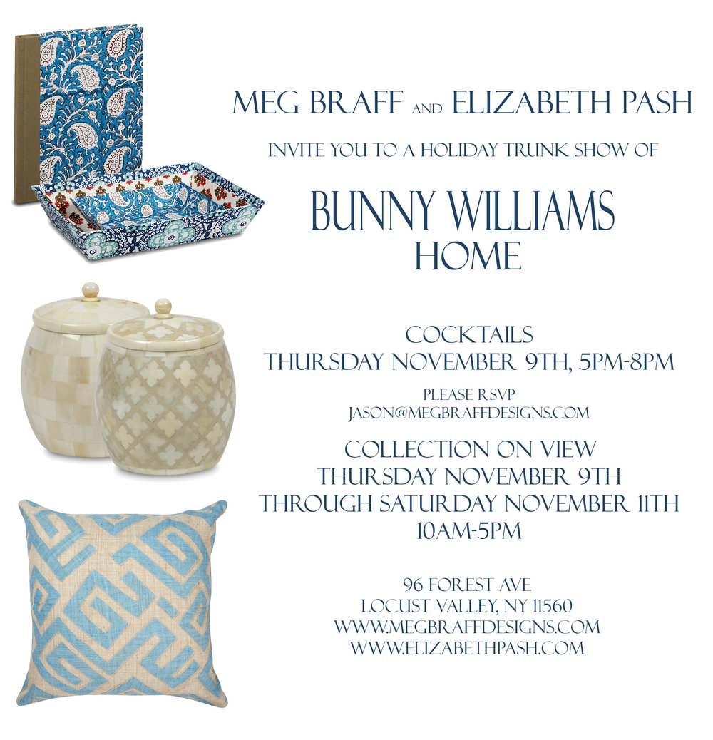 BUNNY WILLIAMS HOME TRUNK SHOW Meg Braff