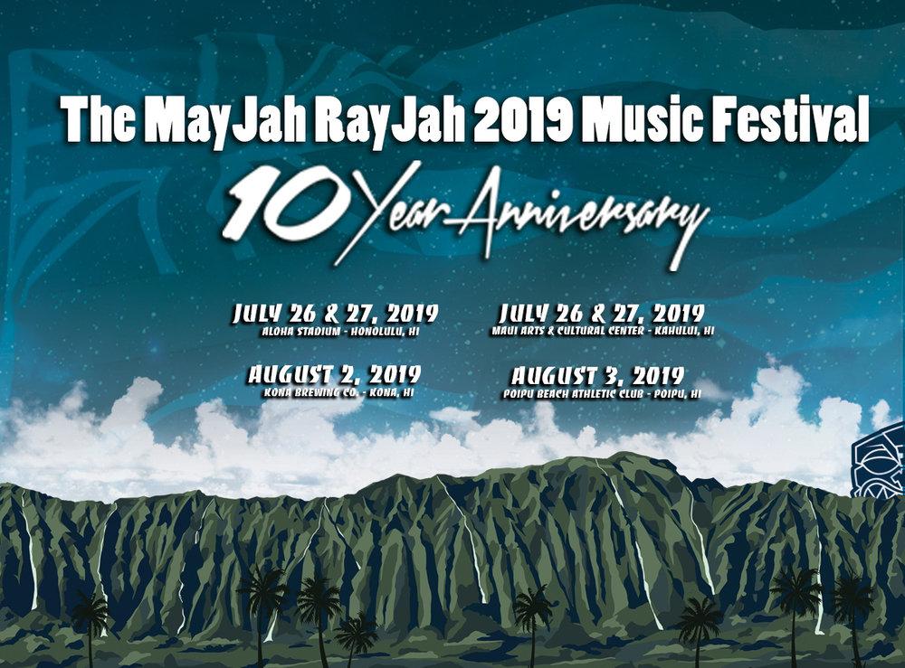 "The MayJah RayJah 2019 Music Festival "" 10 Year Anniversary"" . TICKETS ON SALE APRIL 27, 2019"