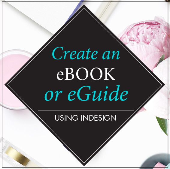 LEARN HOW TO CREATE EBOOKS USING INDESIGN  COMING SOON