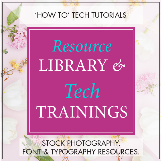 'HOW TO' TECH TUTORIALS + STOCK, FONT & TYPOGRAPHY RESOURCES //  GO HERE WHEN YOU NEED TO KNOW 'HOW' COMING SOON