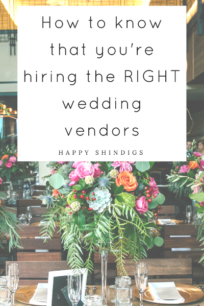 How to know you're hiring the right wedding vendors.png