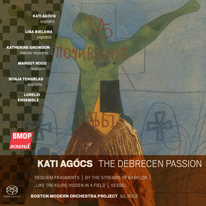 The Debrecen Passion | Lorelei Ensemble and BMOP | 2016