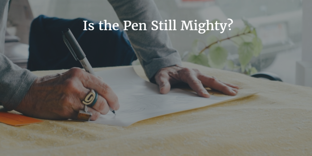 Is The Pen Still Mighty?