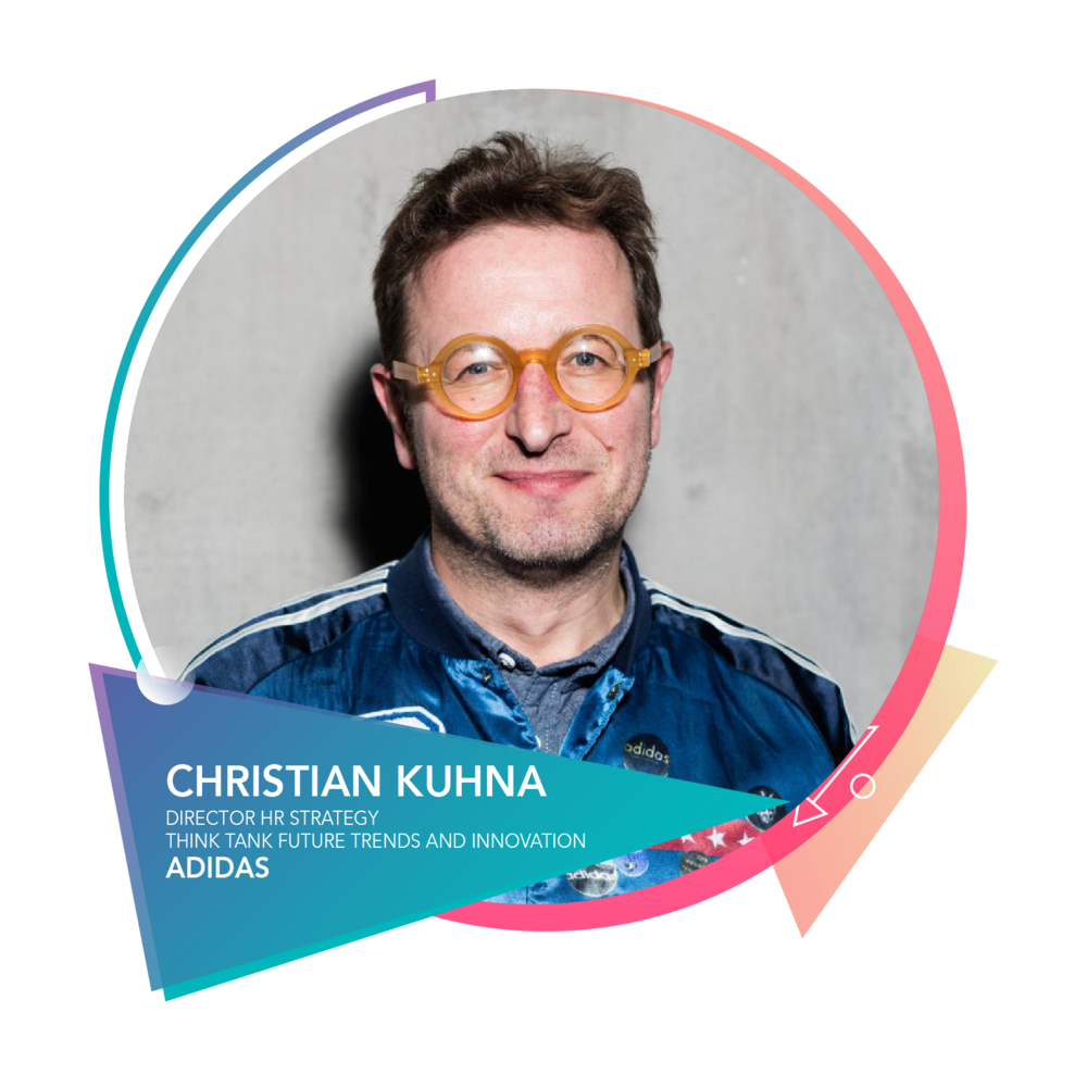 Christian Kuhna - Director HR Strategy;Think Tank Future Trends and InnovationAdidas