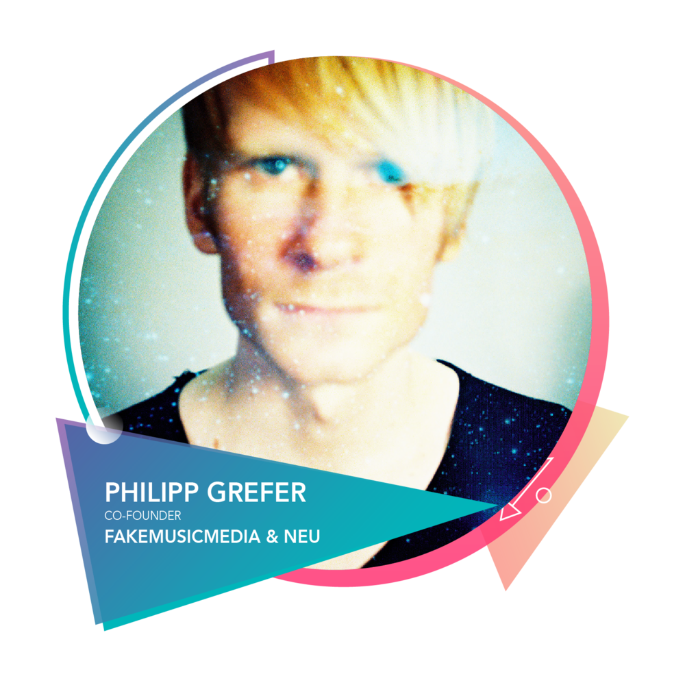 Philipp Grefer  - Co-FounderFakeMusicMedia & NEU