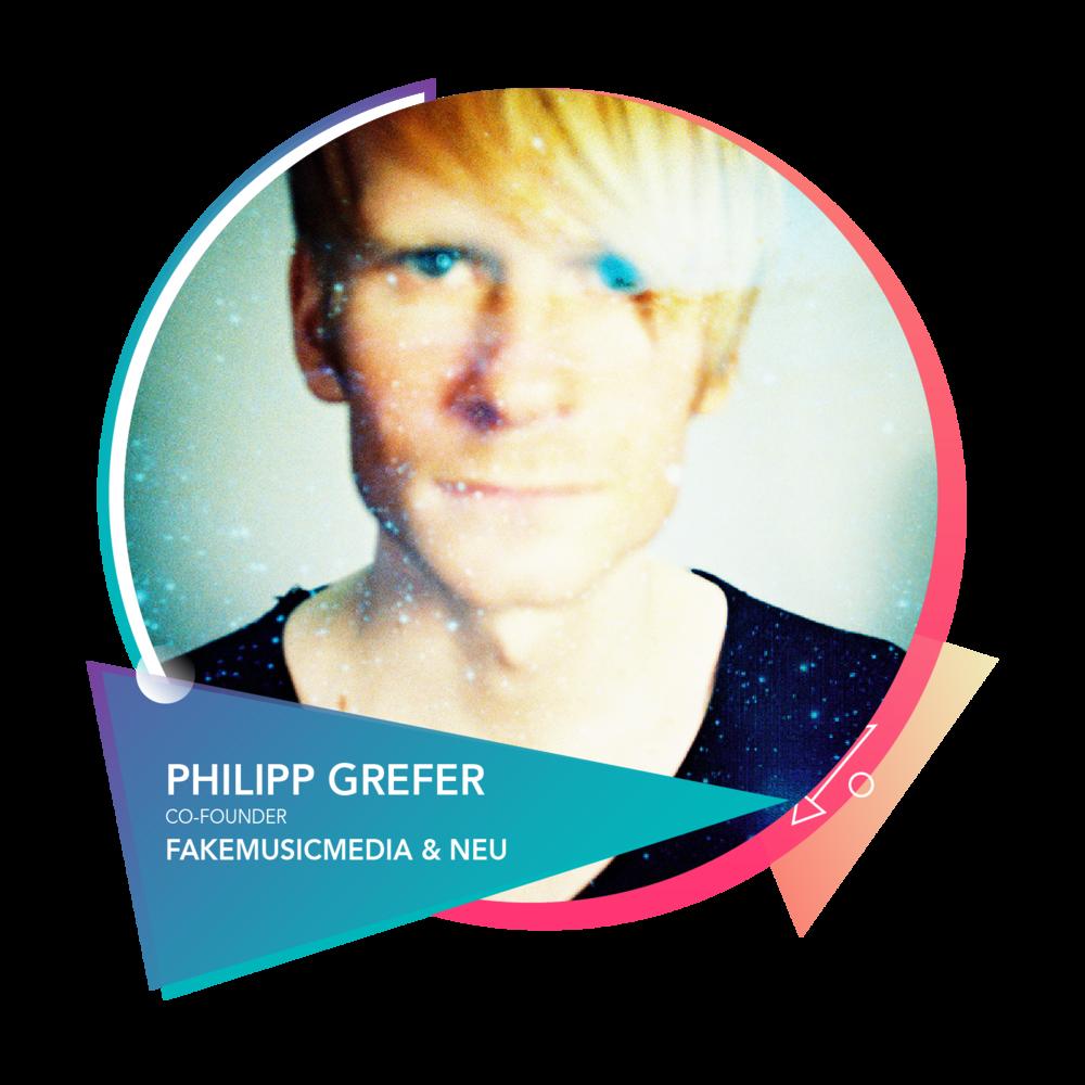 Philipp Grefer - 联合创始人FakeMusicMedia & NEU