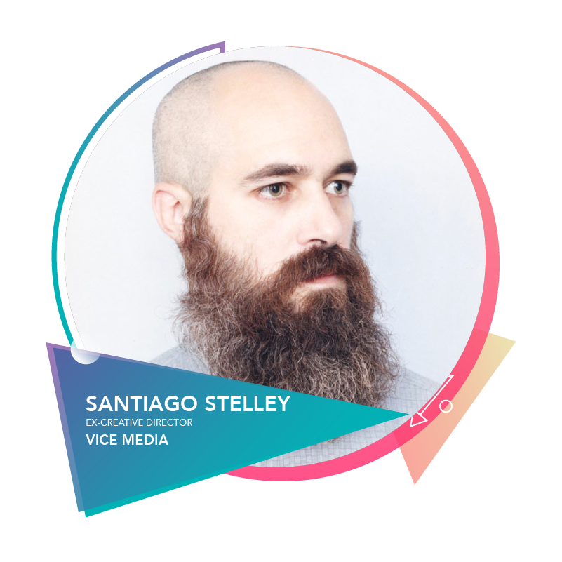 Santiago Stelley - Ex-Creative DiretorVICE Media