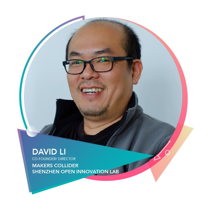David Li - Co-founder |DirectorMaker Collider/Hacked Matter |Shenzhen Open Innovation Lab