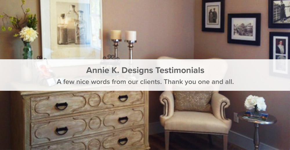 Annie K. Designs Testimonials