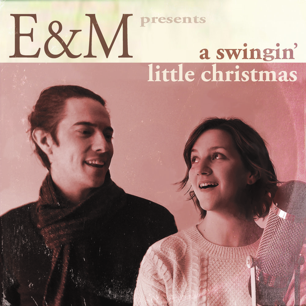 E AND M Swingin Little Christmas FRONT FACE ONLY.jpg