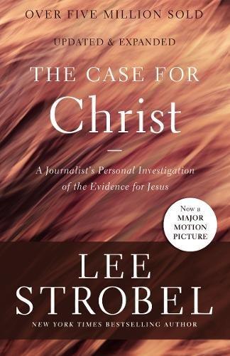 THE CASE FOR CHRIST - By: Lee Strobel