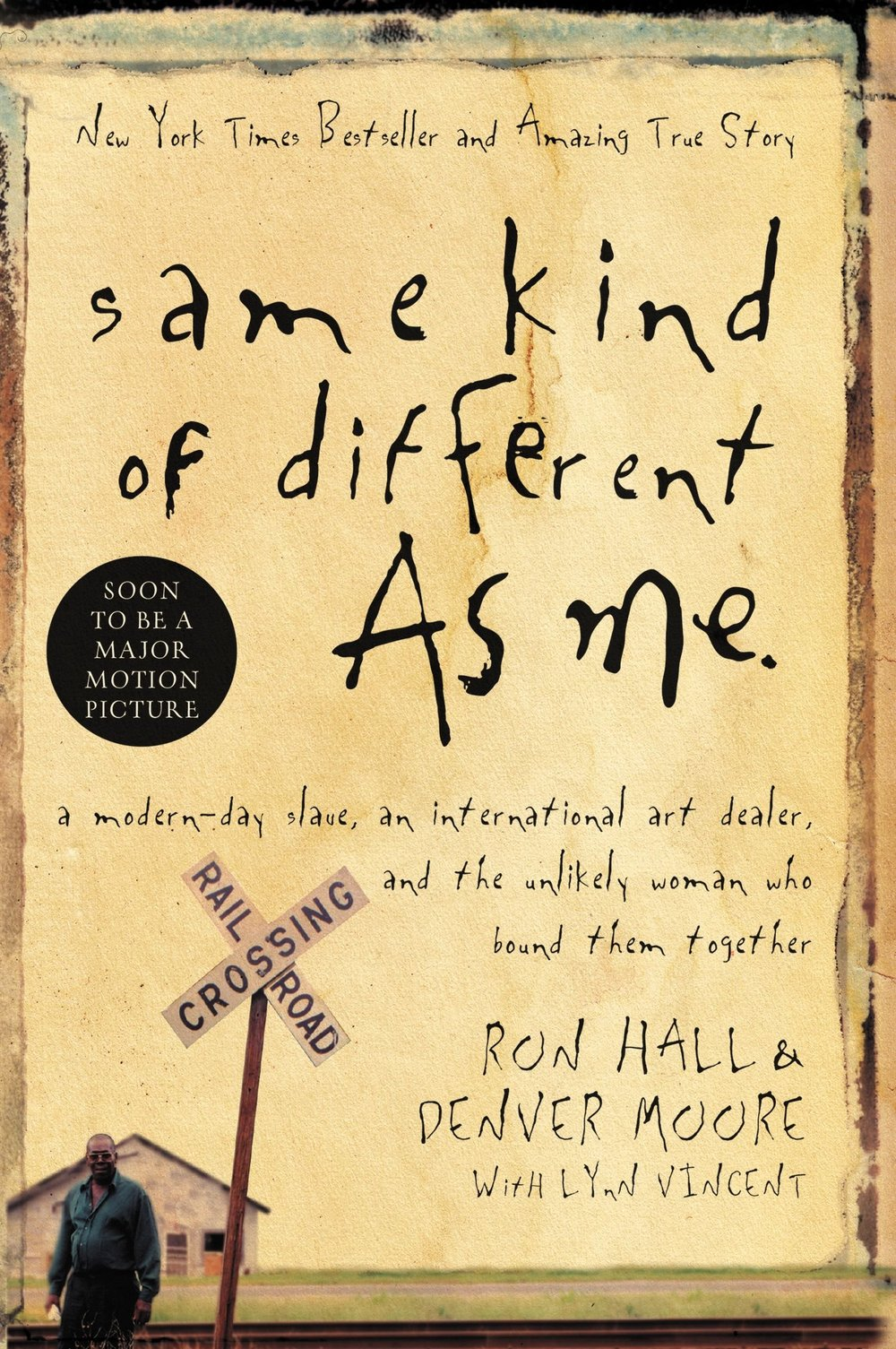 SAME KIND OF DIFFERENT AS ME - By. Ron Hall & Denver Moore