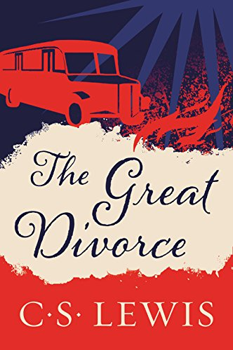 THE GREAT DIVORCE - By: C.S. Lewis