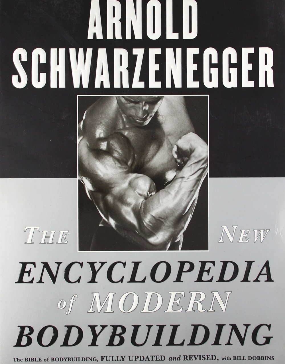 THE NEW ENCYCLOPEDIA OF MODERN BODYBUILDING - By: Arnold Schwrzenegger