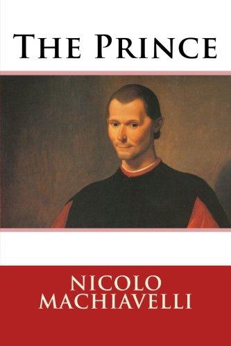 THE PRINCE - By: Niccolò Machiavelli