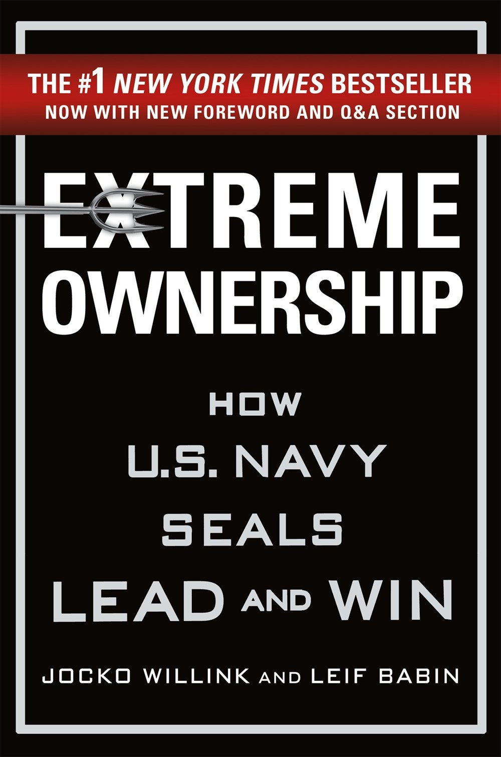 EXTREME OWNERSHIP - By: Jocko Willink & Leif Babin