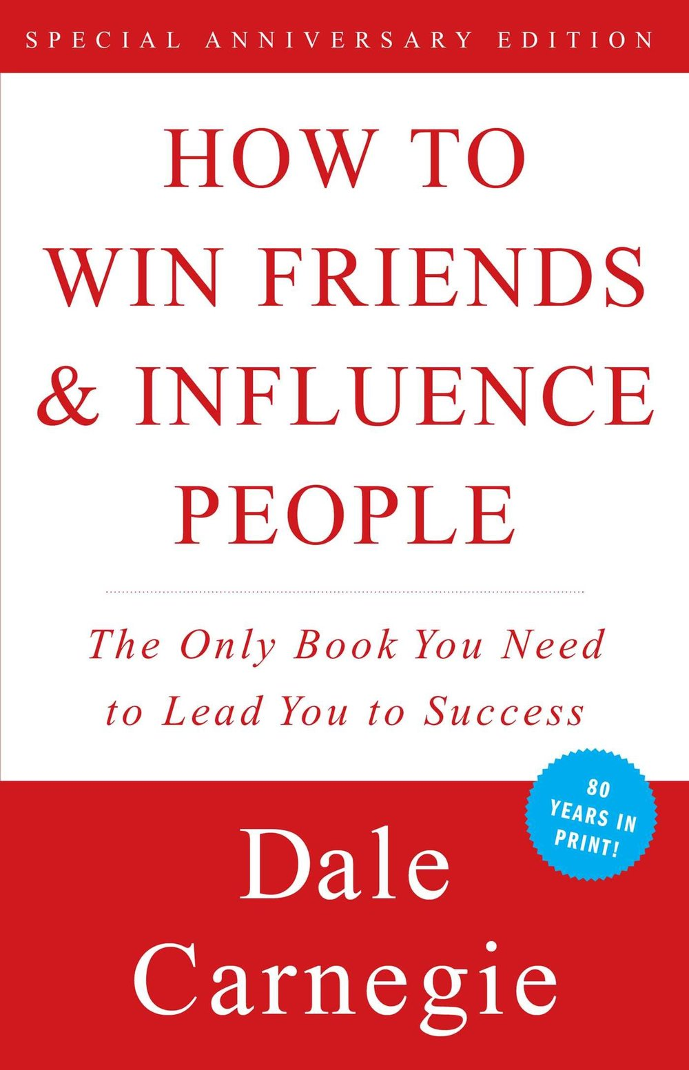 HOW TO WIN FRIENDS & INFLUENCE PEOPLE - By: Dale Carnegie