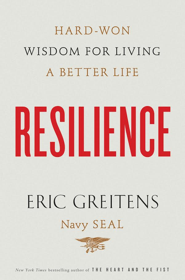 RESILIENCE - By: Eric Greitens