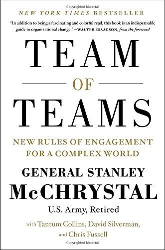 TEAM OF TEAMS - By: General Stanley McChrystal