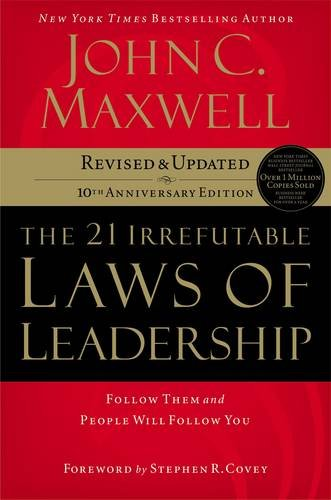 THE 21 IRREFUTABLE LAWS OF LEADERSHIP - By: John Maxwell