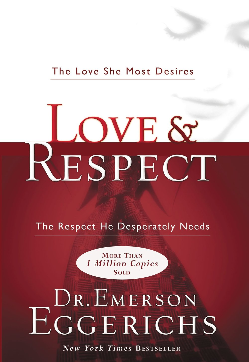 LOVE & RESPECT - By: Dr. Emerson Eggerichs