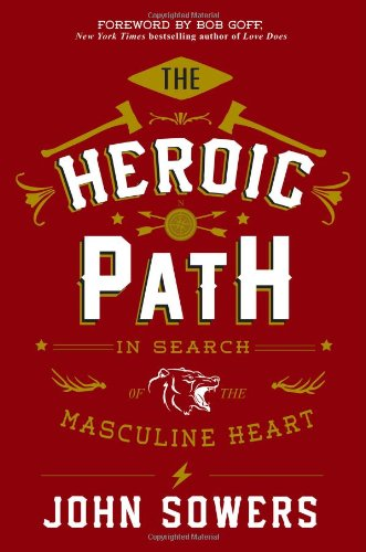 THE HEROIC PATH - By: John Sowers