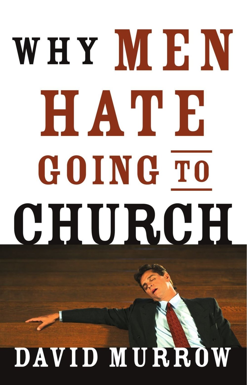 WHY MEN HATE GOING TO CHURCH - By: David Murrow