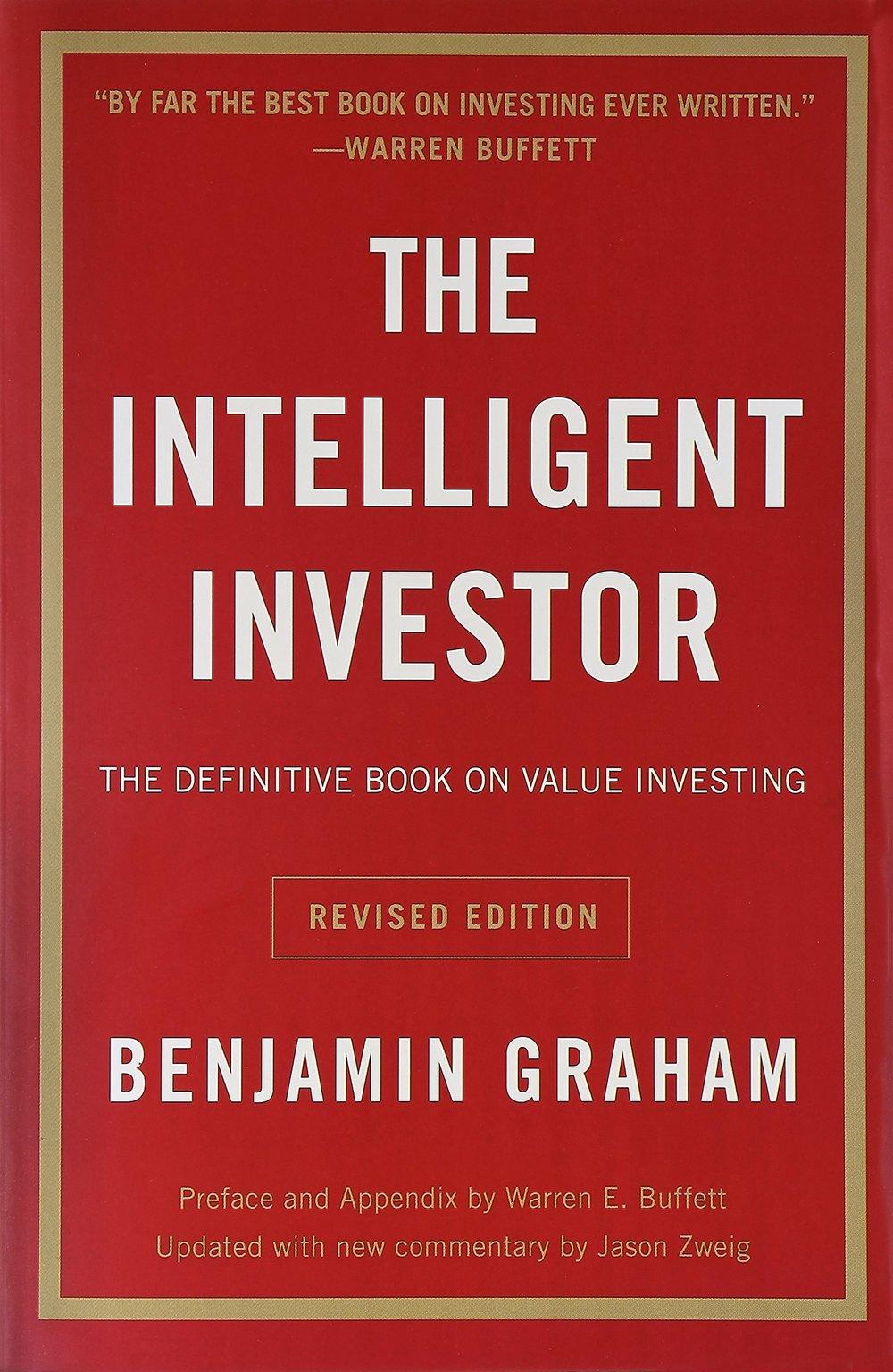 THE INTELLIGENT INVESTOR - By: Benjamin Graham