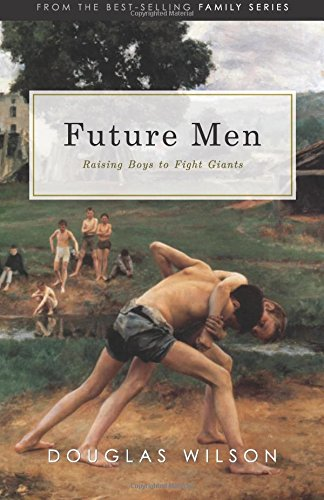 FUTURE MEN - By: Douglas Wilson
