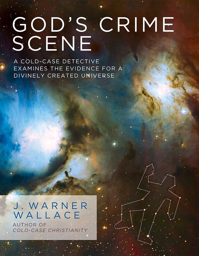GOD'S CRIME SCENE - By: J. Warner Wallace