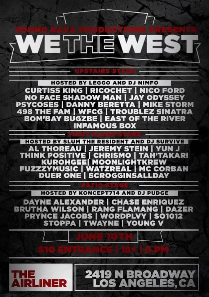 We The West Presented by Young Baca Productions Live @ The Airliner: 2149 N. Broadway LA CA 90023.
