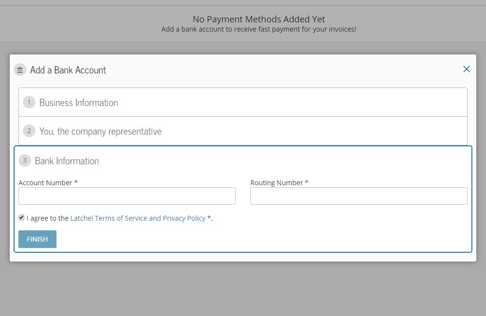 Enter your Bank Account Number and Routing Number, read and accept the Latchel Terms of Service and click Next.