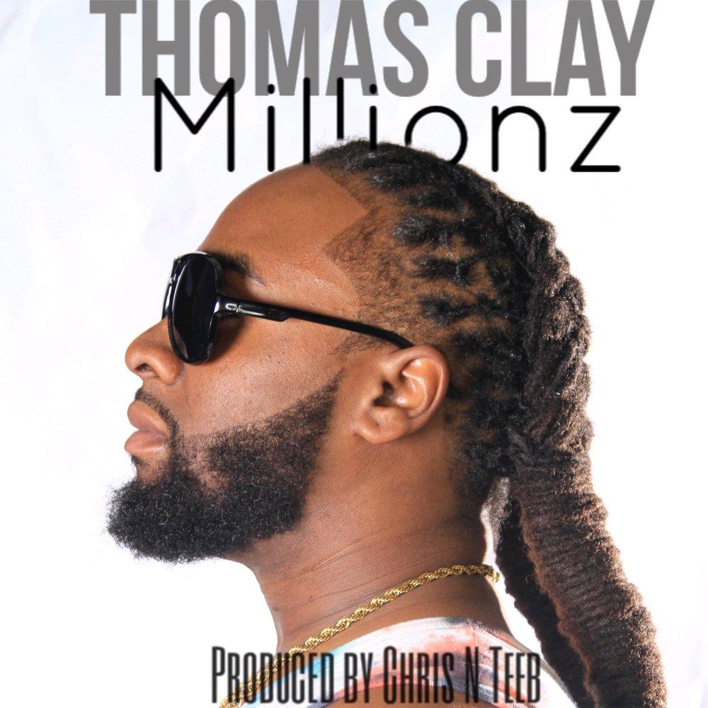 Thomas Clay - Millionz