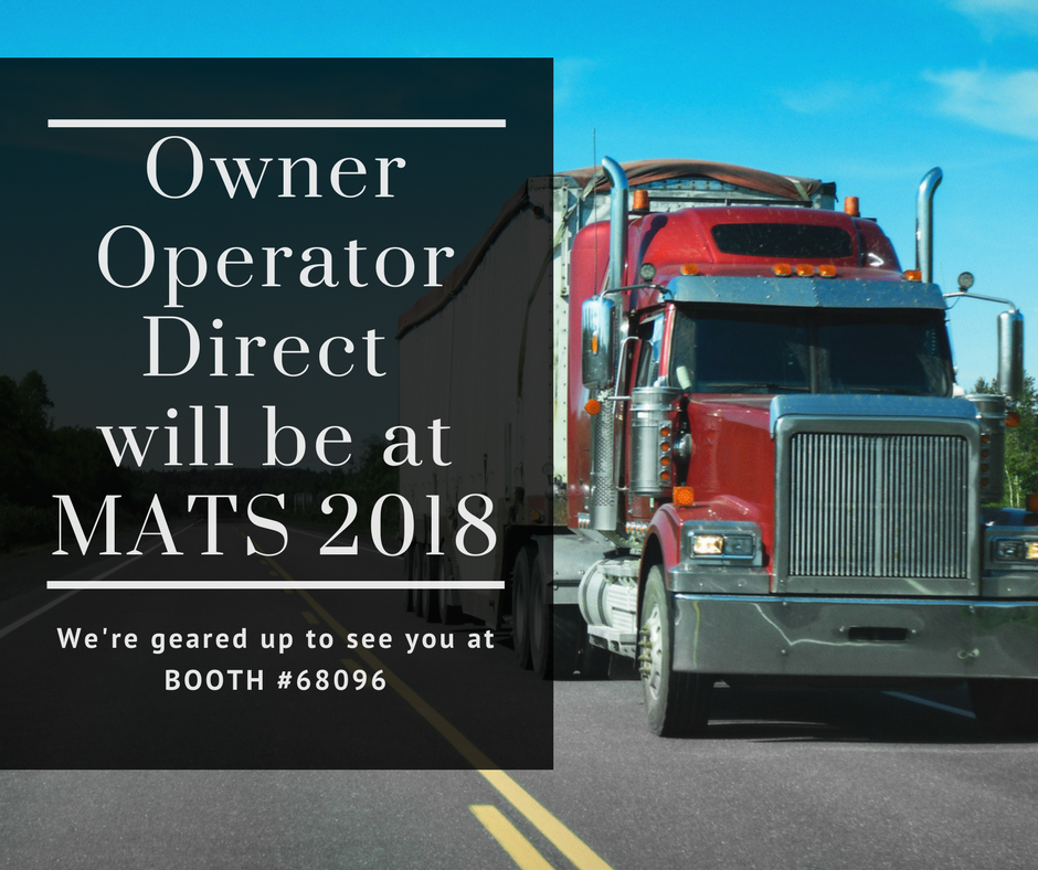 "Owner Operator Direct will be at the Mid America Trucking Show 2018 (a.k.a. ""MATS"").  Come see us at  Booth #68096!!"