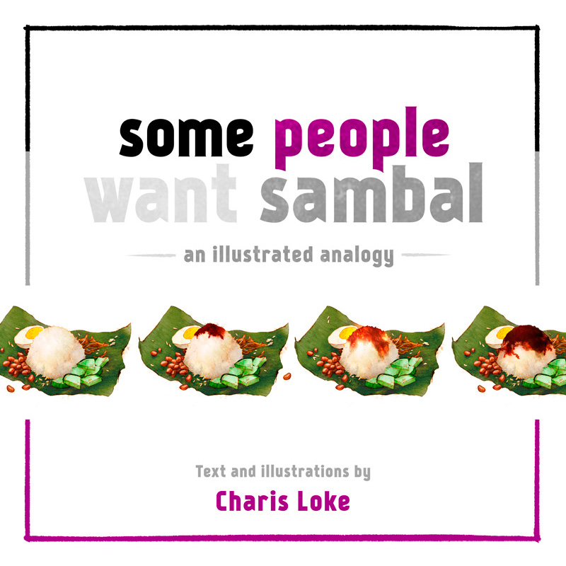 IS WANTING SAMBAL NASI-SSARY? An introduction to asexuality for  Queer Lapis .