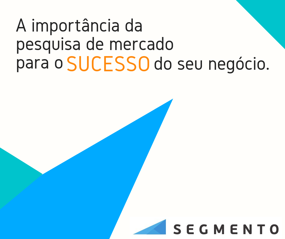 A importância da pesquisa de mercado para o sucesso do seu negócio - Segmento Pesquisas - Porto Alegre - Bom Fim - Vieira de Castro - Segmento.png