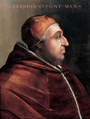 Alejandro VI, el papa Borgia