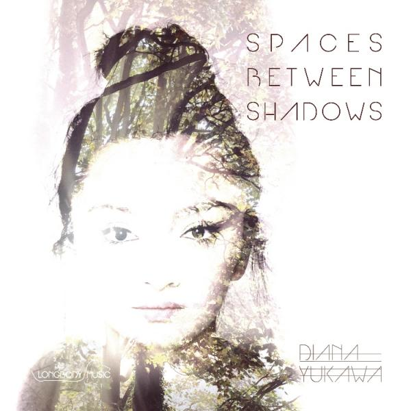 Spaces Between Shadows  (2016) Diana Yukawa / Longbody Music