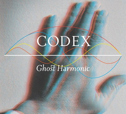 Codex (2015) Ghost Harmonic / Metamatic Records