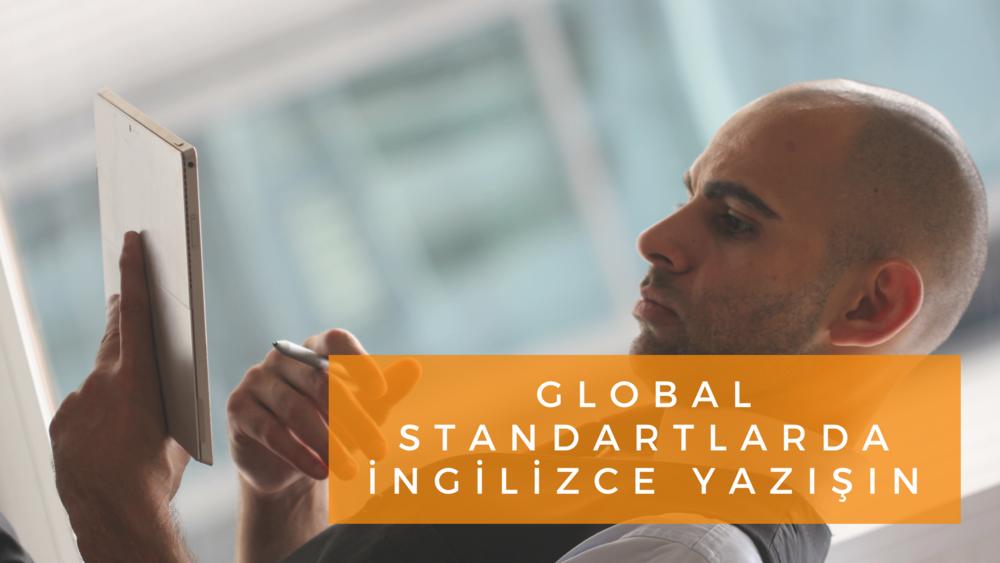 Global Standartlarda İngilizce yazışın