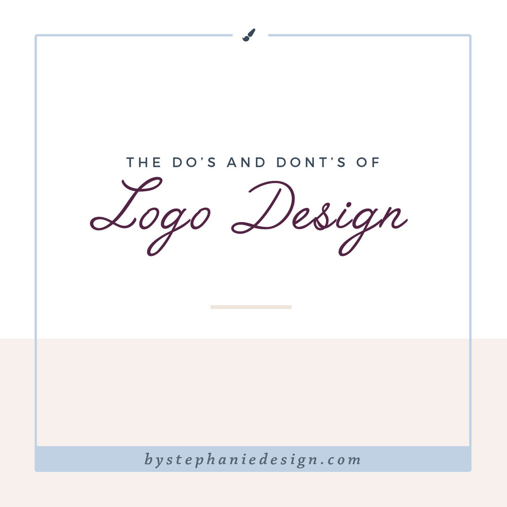 the do's and don'ts of logo design - by stephanie design