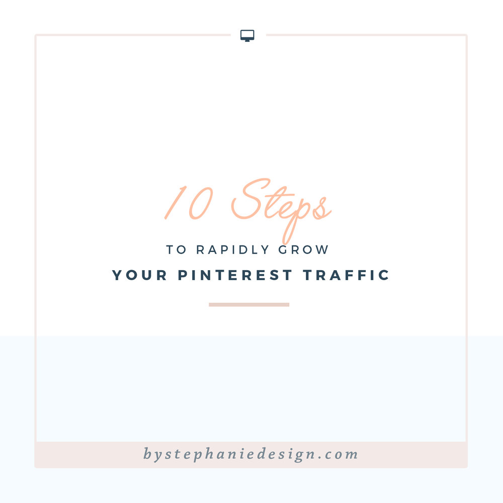 10 steps to rapidly grow your pinterest traffic - by stephanie design