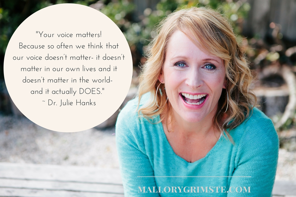 your voice matters | dr julie hanks