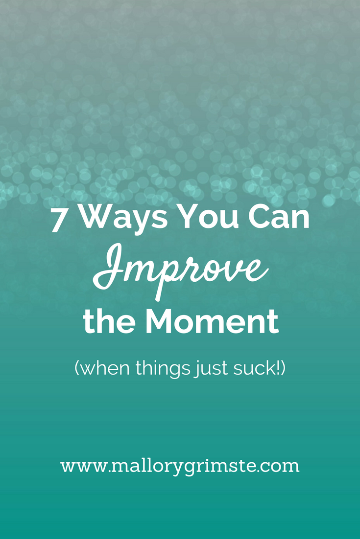 7 Ways You Can IMPROVE the Moment