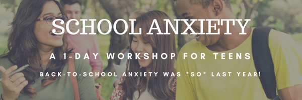 School Anxiety Workshop for Teens