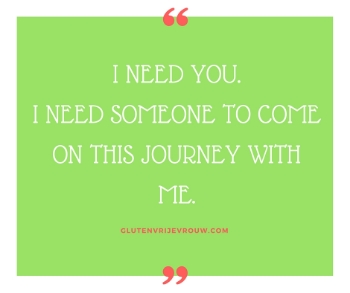 Well, I need you. I need someone to come on this journey with me..jpg